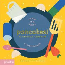 omslag boek Pancakes!,  An Interactive Recipe Book (Cook In A Book)
