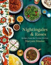 Boekomslag Nightingales and Roses: Recipes from the Persian Kitchen