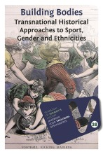 omslag boek Building Bodies: Transnational Historical Approaches to Sport, gender and Ethnicities