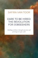 Boekomslag Dare To Be Hired: The revolution for jobseekers